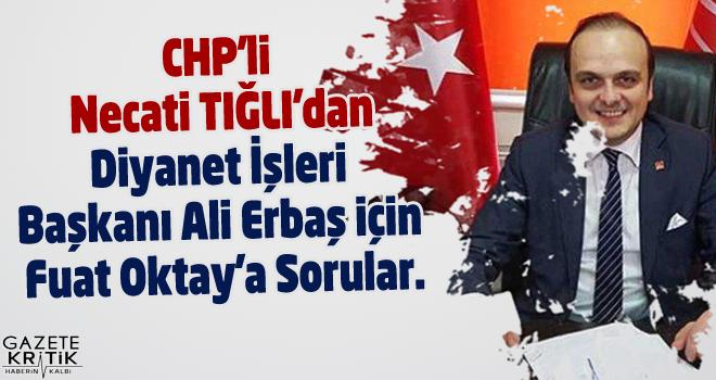 CHP'li Necati TIĞLI'dan Diyanet İşleri Başkanı...