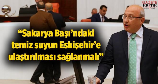 CHP'li Çakırözer Eskişehir'in su sorununa Meclis'ten...
