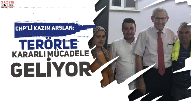 CHP Denizli Milletvekili Kazım Arslan: ŞEHİDİMİZE...