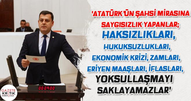 'ATATÜRK'ÜN ŞAHSİ MİRASINA SAYGISIZLIK YAPANLAR;...