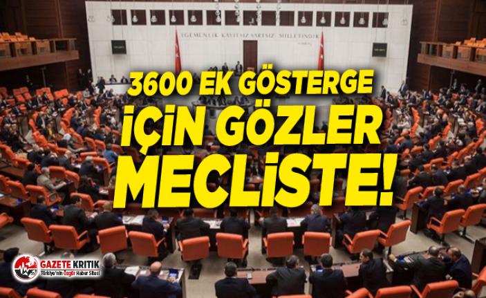 3600 ek gösterge için gözler Mecliste