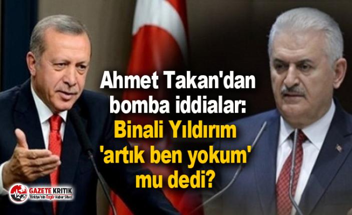 Ahmet Takan'dan bomba iddialar: Binali Yıldırım 'artık ben yokum' mu dedi?