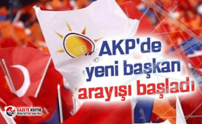 AKP'de yeni başkan arayışı başladı