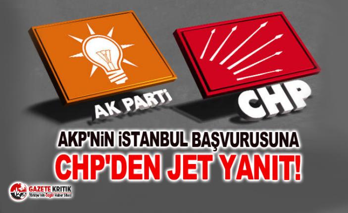 AKP'nin İstanbul başvurusuna CHP'den jet yanıt!
