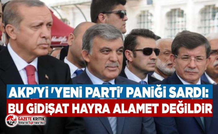 AKP'yi 'yeni parti' paniği sardı: Bu gidişat hayra alamet değildir