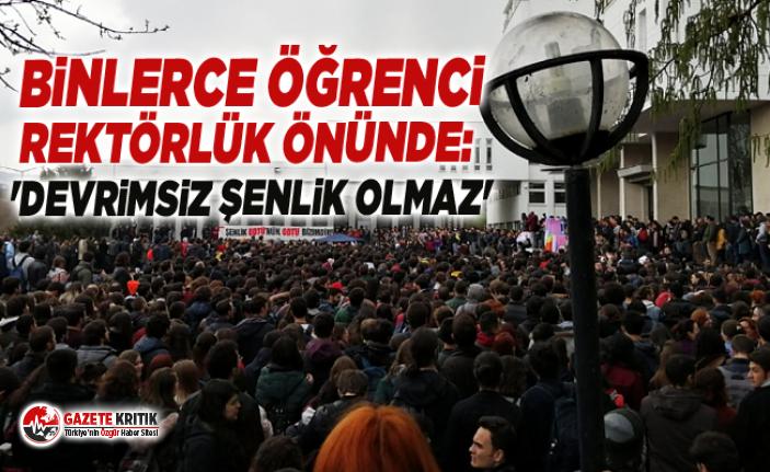 Binlerce öğrenci Rektörlük önünde: 'Devrimsiz...