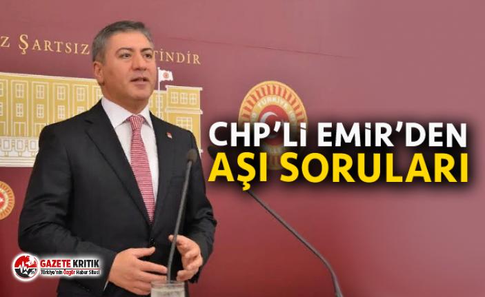 CHP'Lİ EMİR'DEN AŞI SORULARI