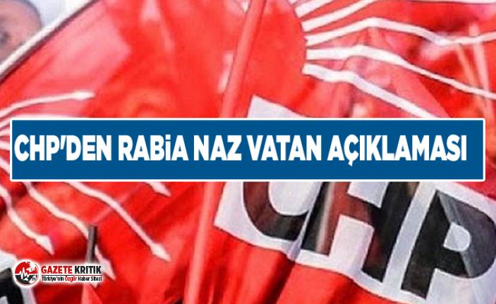 CHP'den Rabia Naz Vatan Açıklaması