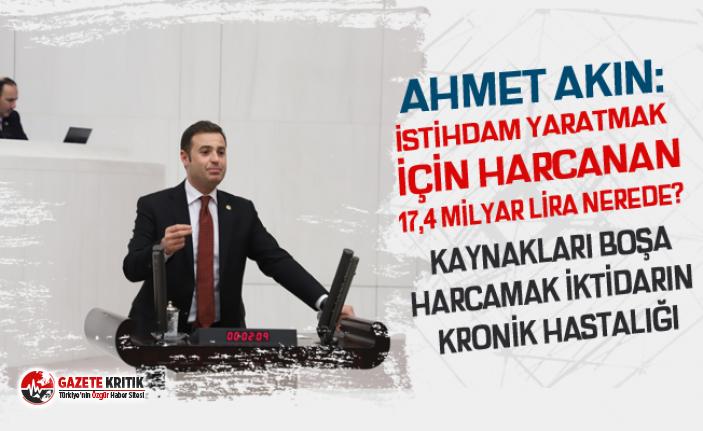 CHP'Lİ AHMET AKIN: TEŞVİK VE DESTEKLERE RAĞMEN...