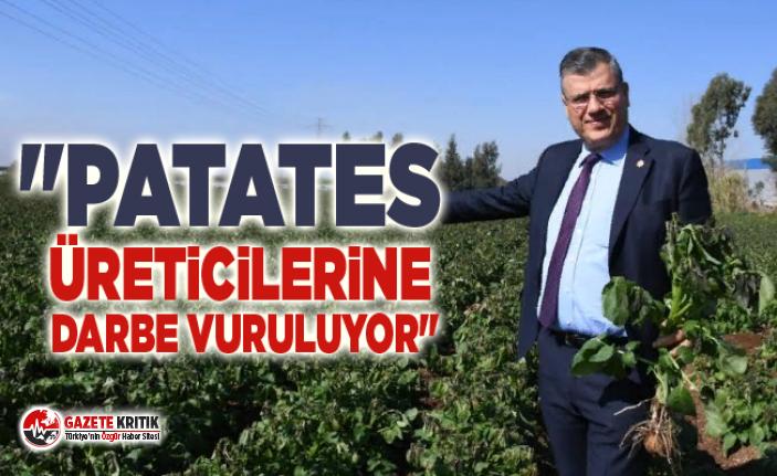 """""""Çiftçi patatesi hasat ederken AKP de çiftçiyi..."""