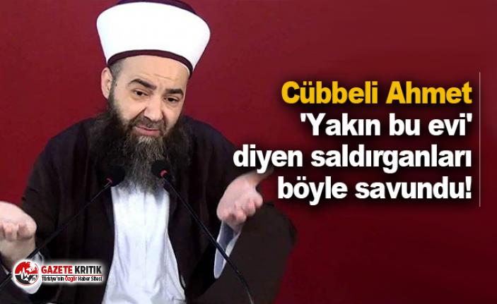 Cübbeli Ahmet 'Yakın bu evi' diyen saldırganları...