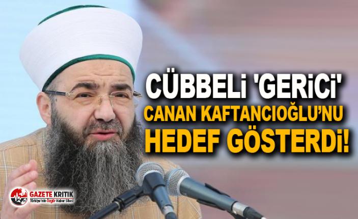 Cübbeli 'gerici' Canan Kaftancıoğlu'nu...