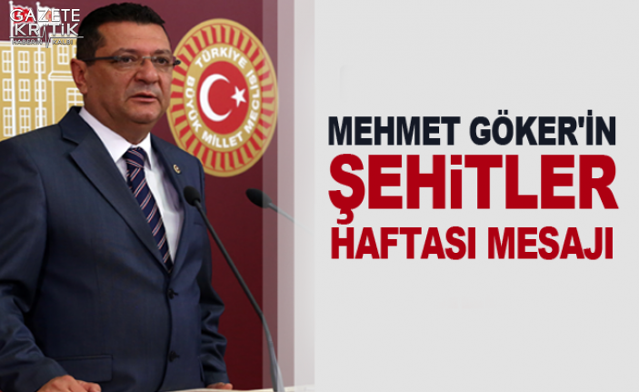 DR. MEHMET GÖKER'İN ŞEHİTLER HAFTASI MESAJI