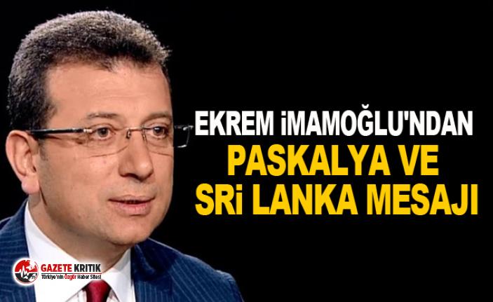Ekrem İmamoğlu'ndan Paskalya ve Sri Lanka mesajı