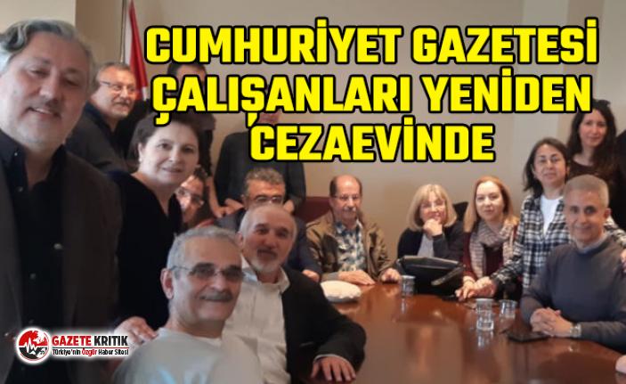 Eski Cumhuriyet Gazetesi çalışanları yeniden cezaevinde