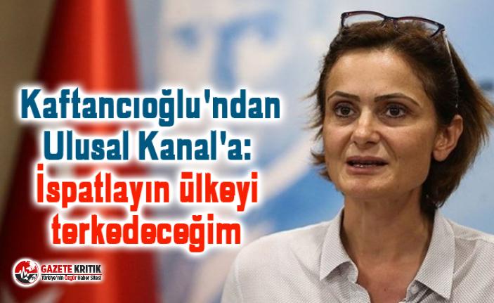 Kaftancıoğlu'ndan Ulusal Kanal'a: İspatlayın...