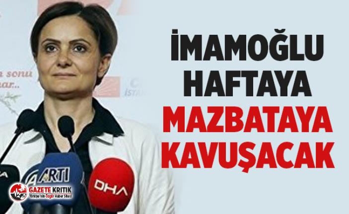 Kaftancıoğlu: Önümüzdeki hafta başında İmamoğlu...