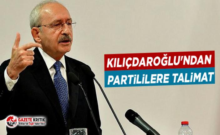 Kılıçdaroğlu'ndan partililere talimat