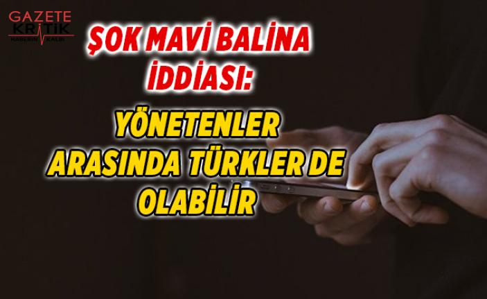 Mavi Balina oyununu yönetenler arasında Türkler...