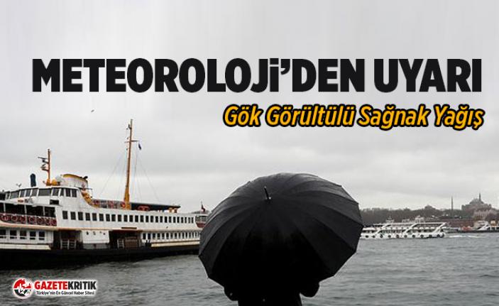 Meteoroloji'den Marmara'ya uyarı: Gök...