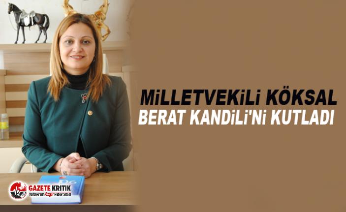 Milletvekili Köksal Berat Kandili'ni kutladı
