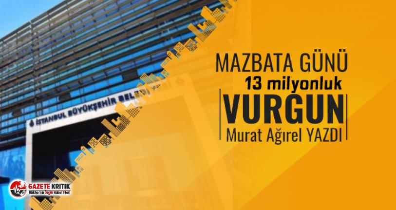 Murat Ağırel İBB'de mazbata günü yaşanan büyük vurgunu yazdı