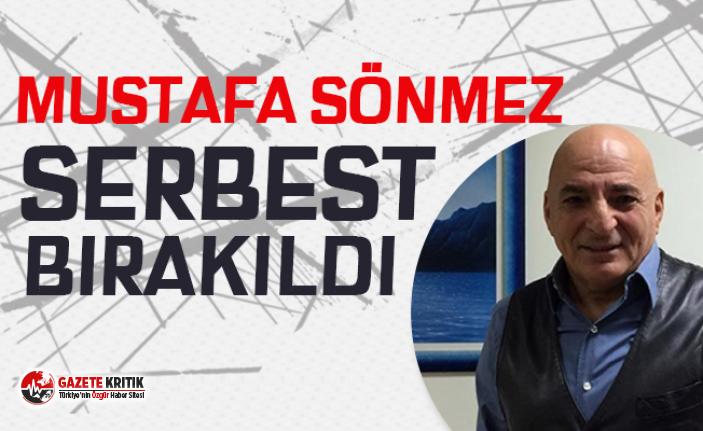 Mustafa Sönmez serbest bırakıldı
