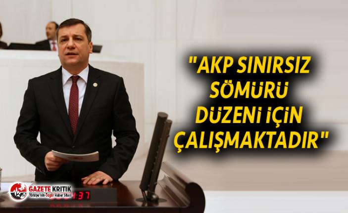 """ÖZGÜR CEYLAN:""""AKP SINIRSIZ SÖMÜRÜ DÜZENİ..."""