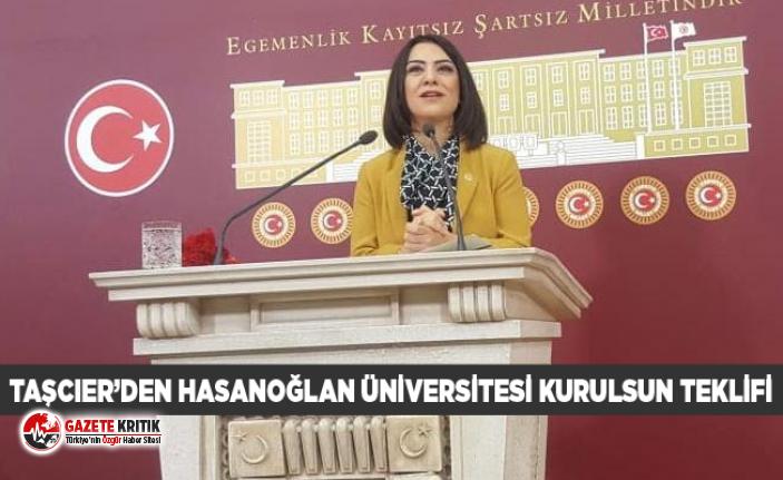TAŞCIER'DEN HASANOĞLAN ÜNİVERSİTESİ KURULSUN...