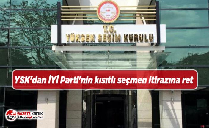 YSK'dan İYİ Parti'nin kısıtlı seçmen...