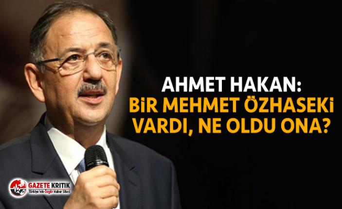 Ahmet Hakan: Bir Mehmet Özhaseki vardı, ne oldu ona?