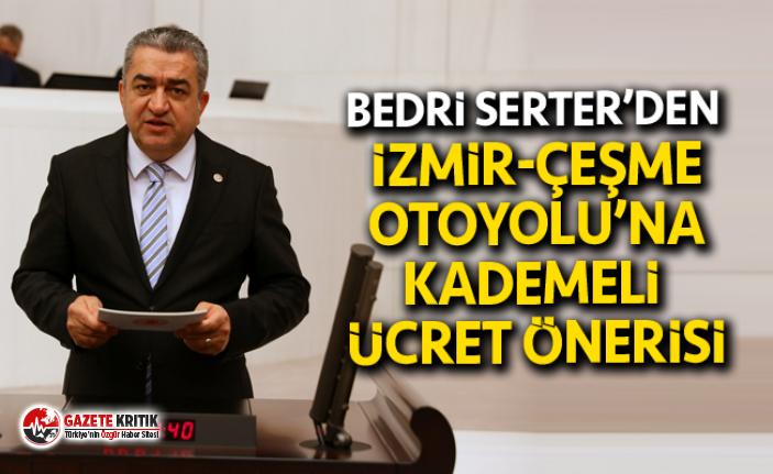 Bedri Serter Çeşme Otoyolu ücretini meclis gündemine taşıdı