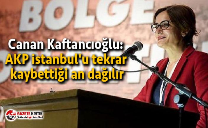 Canan Kaftancıoğlu: AKP İstanbul'u tekrar...