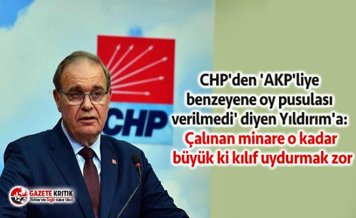 CHP'den 'AKP'liye benzeyene oy pusulası verilmedi' diyen Yıldırım'a: Çalınan minare o kadar büyük ki kılıf uydurmak zor