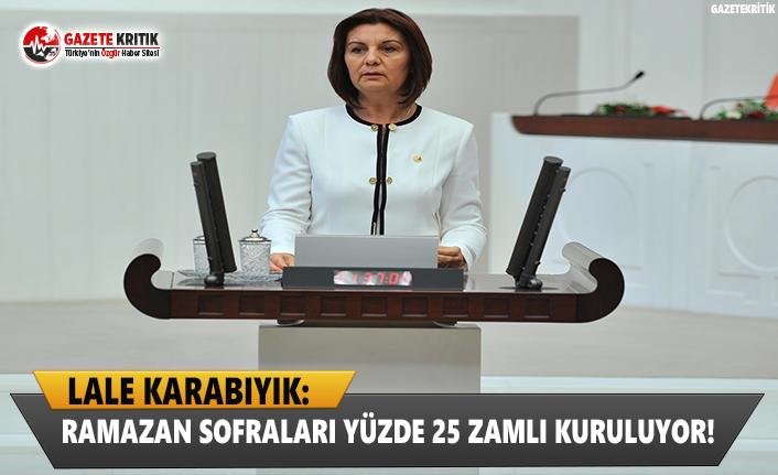 CHP Genel Başkan Yardımcısı Lale Karabıyık:Ramazan...