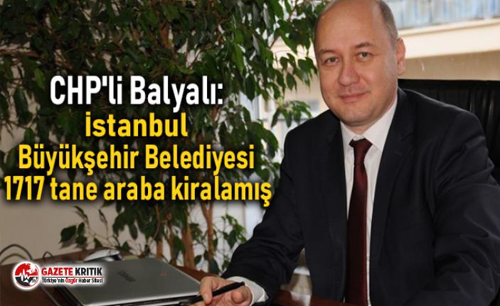 CHP'li Balyalı: İstanbul Büyükşehir Belediyesi...
