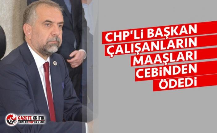 CHP'li Başkan çalışanların maaşlarını...