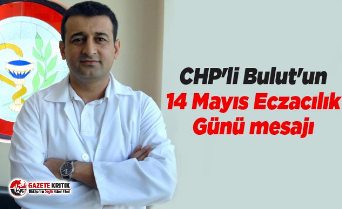 CHP'li Bulut'un 14 Mayıs Eczacılık Günü...