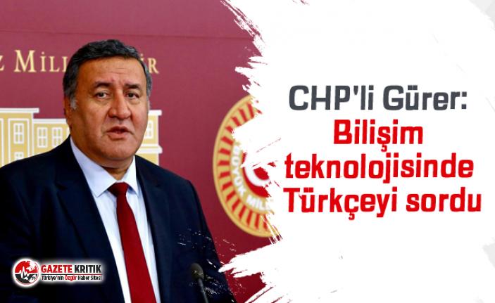 CHP'li Gürer: Bilişim teknolojisinde Türkçeyi...