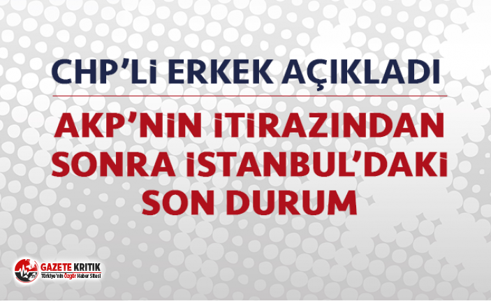 CHP'Lİ MUHARREM ERKEK AÇIKLADI: AK Parti'nin...