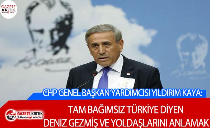 CHP'li Yıldırım Kaya:Tam Bağımsız Türkiye...