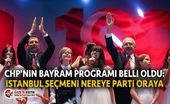 CHP'nin bayram programı belli oldu: İstanbul seçmeni nereye parti oraya