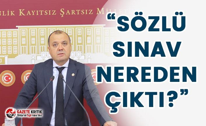 CHP Tekirdağ Vekili Dr. Aygun:  SÖZLÜ SINAV NEREDEN ÇIKTI?