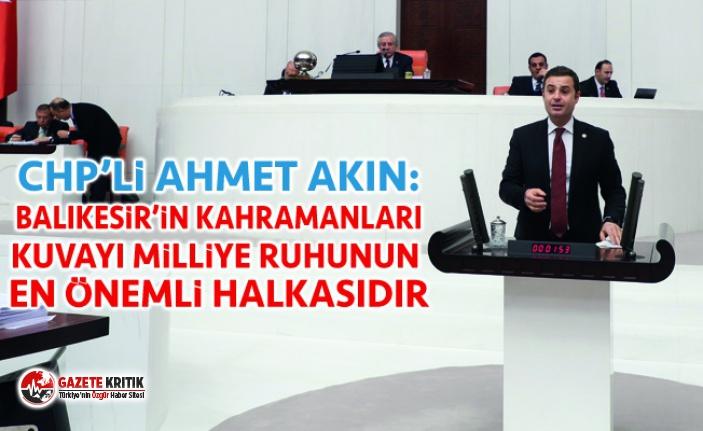 CHP'Lİ AHMET AKIN:MİLLİ MÜCADELENİN HER GÜNÜ...
