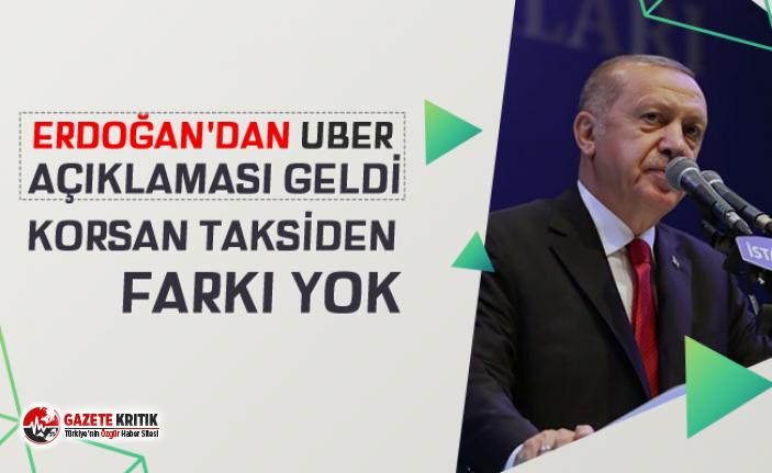 Erdoğan: UBER konusu bizde bitmiştir