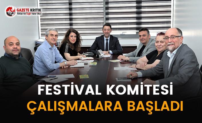 FESTİVAL KOMİTESİ ÇALIŞMALARA BAŞLADI