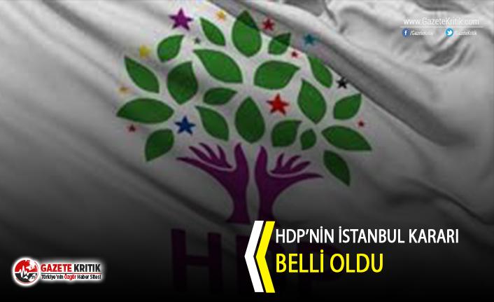 HDP'nin İstanbul kararı belli oldu