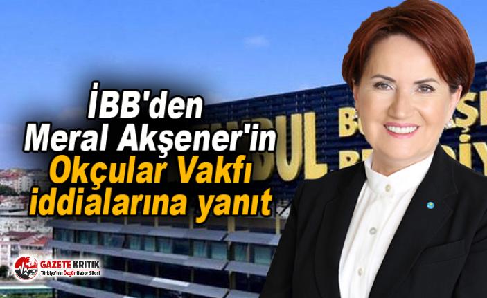 İBB'den Meral Akşener'in Okçular Vakfı iddialarına yanıt