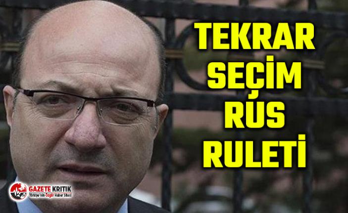 İlhan Cihaner: Tekrar seçim yapmak Rus ruletine...