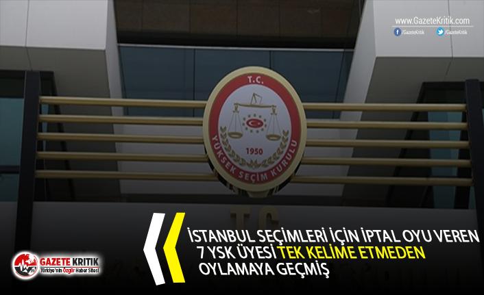 """""""İstanbul seçimleri için iptal oyu veren 7..."""